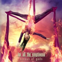 FOR ALL THE EMPTINESS - CIRCUS OF GODS [LIMITED] CD