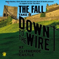 THE FALL - TAKE IT DOWN TO THE WIRE AT CLITHEROE CASTLE CD