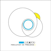 CELLULOIDE - MODULATION DE FRÉQUENCE [LIMITED] DIGICD