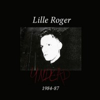 LILLE ROGER – UNDEAD [LIMITED] 7LP BOX