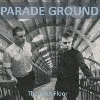 PARADE GROUND - THE 15TH FLOOR [EXTENDED] CD