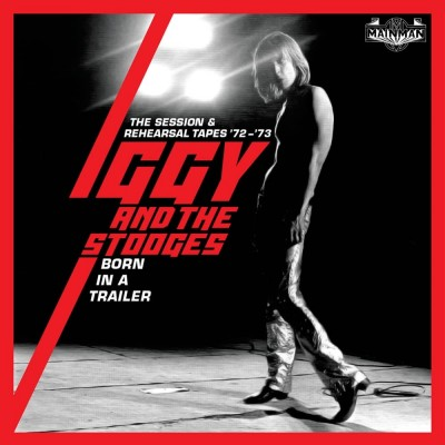 IGGY AND THE STOOGES - BORN IN A TRAILER - THE SESSION & REHEARSAL TAPES 72/73 4CD BOX