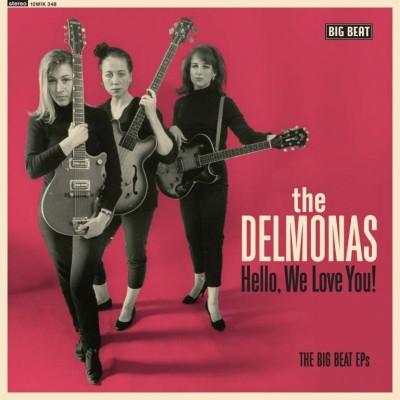THE DELMONAS - HELLO, WE LOVE YOU LP