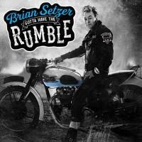 BRIAN SETZER- GOTTA HAVE THE RUMBLE DIGICD
