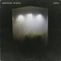 MASCHINE BRENNT - PULS [LIMITED] CD