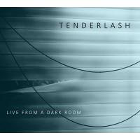 TENDERLASH – LIVE FROM A DARK ROOM DIGICD