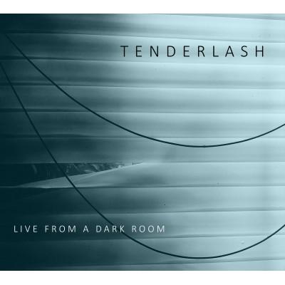 TENDERLASH - Live from a Dark Room DIGICD
