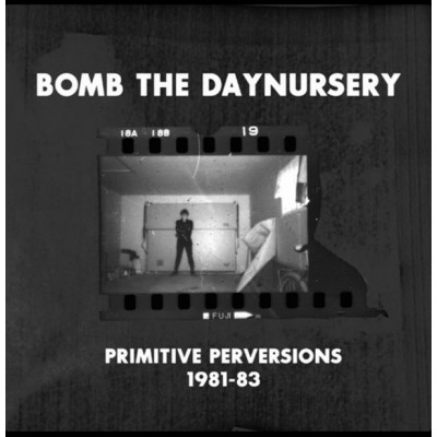BOMB THE DAYNURSERY (BRIGHTER DEATH NOW) – PRIMITIVE PERVERSIONS -1981-83 4LPBOX